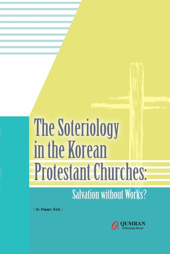 The Soteriology in the Korean Protestant Churches: Salvation without Works?